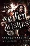 Seven Wishes: A Bully, PNR, Academy, Why Choose Romance (The Caelum Trilogy)