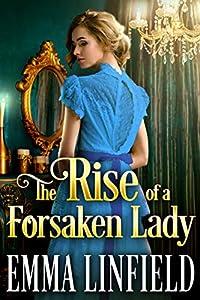 The Rise of a Forsaken Lady