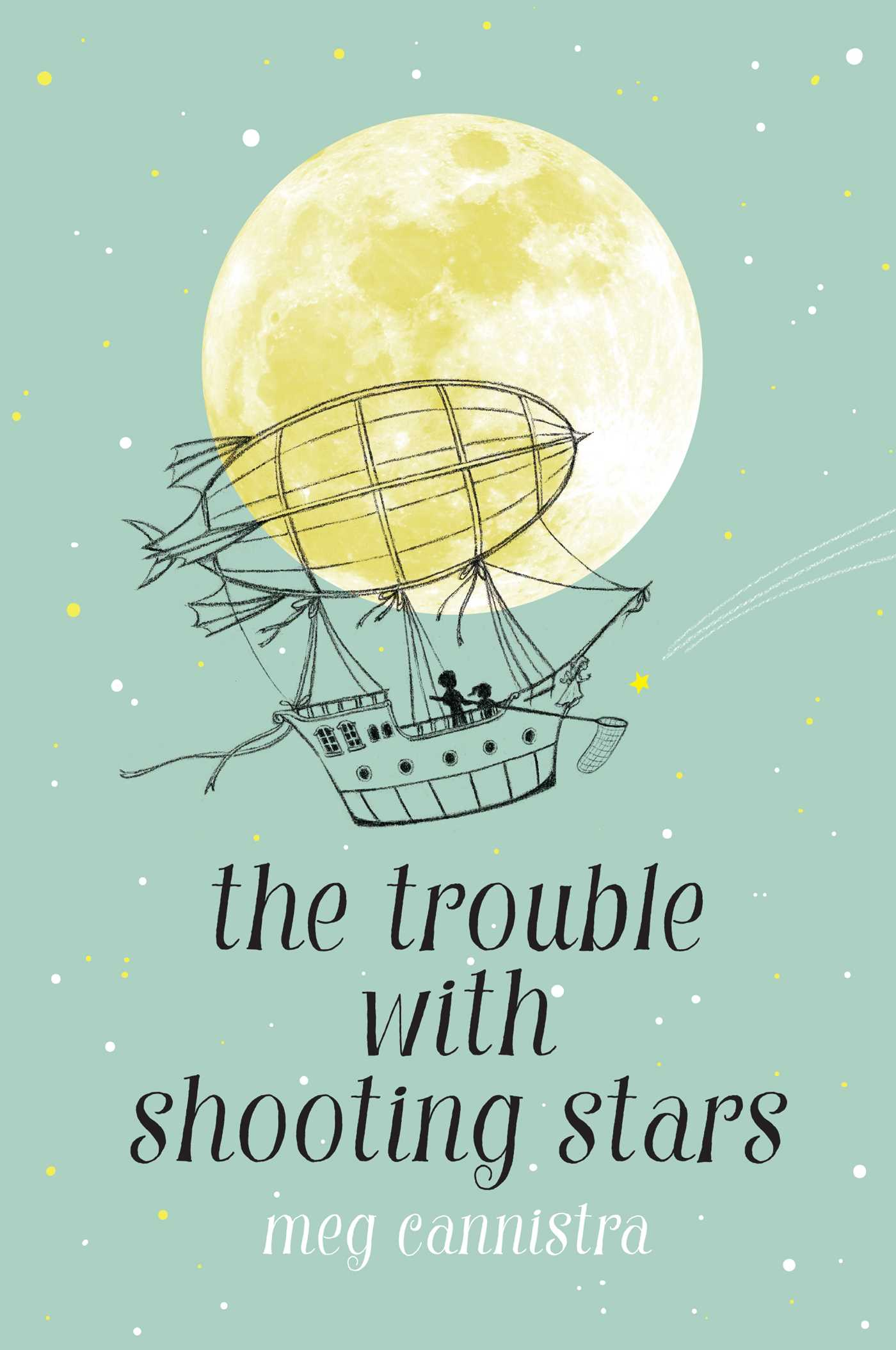 The Trouble with Shooting Stars by Meg Cannistra