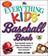 The Everything Kids' Baseball Book, 11th Edition by Greg Jacobs