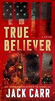 True Believer: A Thriller