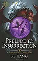 Prelude to Insurrection: A Legends of Tivara Short Story