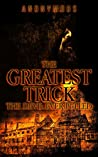 The Greatest Tric...