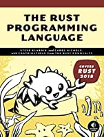 The Rust Programming Language (Covers Rust 2018)