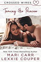 Taming His Princess (Crossed Wires #1)