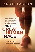 The Great Human Race: How to Endure in the Marathon of Life