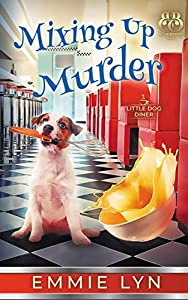 Mixing Up Murder (Little Dog Diner #1)