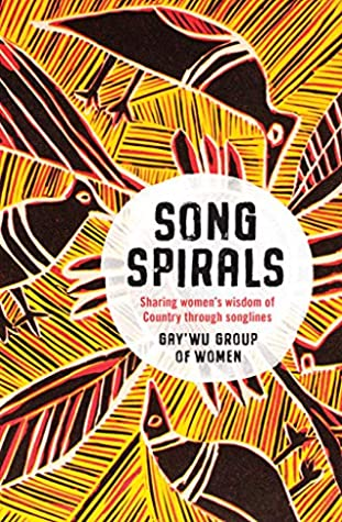 Songspirals: Sharing women's wisdom of Country through songlines