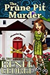 The Prune Pit Murder (A Barkside of the Moon Cozy Mystery Book 5)