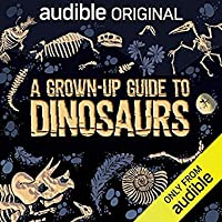 A Grown-Up Guide to Dinosaurs