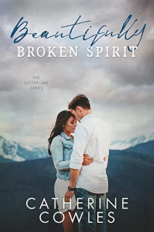 Beautifully Broken Spirit (Sutter Lake, #3)