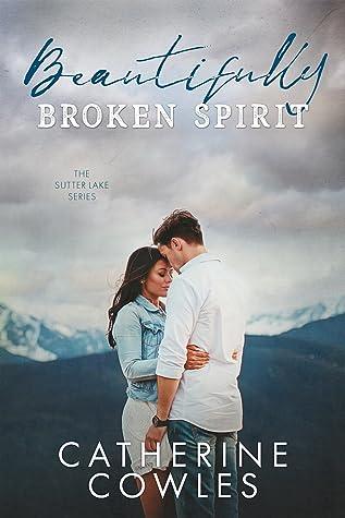 Beautifully Broken Spirit (The Sutter Lake Series Book 3)