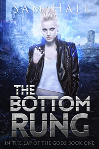 The Bottom Rung (In the Lap of the Gods, #1)
