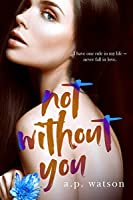 Not Without You (By Your Side Series Book 3)