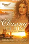Chasing The Sun: A Summer of Love and Hate