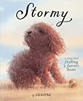 Stormy: A Story About Finding a Forever Home