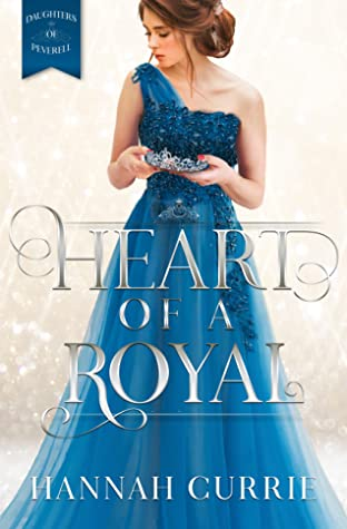 Heart of a Royal by Hannah Currie