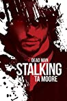 Dead Man Stalking (Blood and Bone, #1)