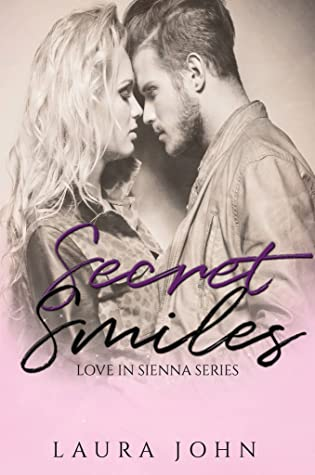 Secret Smiles by Laura   John