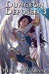 Dungeon Deposed 3 (Dungeon Deposed, #3)