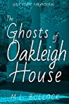 The Ghosts of Oakleigh House (Gulf Coast Paranormal Book 13)