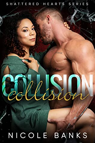 Collision (Shattered Hearts, #3)