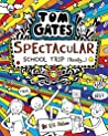 Spectacular School Trip (Really...) (Tom Gates #17)