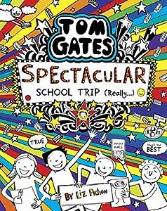 Spectacular School Trip (Really...) (Tom Gates #17)