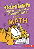 Garfield's ® Almost-as-Great-as-Doughnuts Guide to Math (Garfield's ® Fat Cat Guide to STEM Breakthroughs)