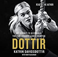 Dottir: My Journey to Becoming a Two-Time CrossFit Games Champion (Audible Audio)