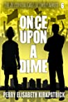 Once Upon a Dime (The Accidental Cases of Emily Abbott, #6)