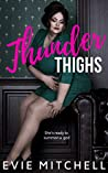 Thunder Thighs by Evie Mitchell