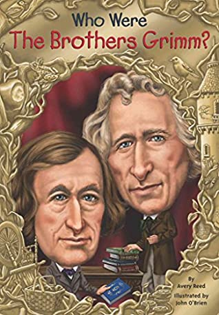 Who Were the Brothers Grimm? by Avery Reed