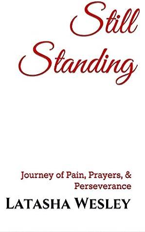 Still Standing: Journey of Pain, Prayers, & Perseverance