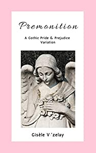 Premonition: A Gothic Pride and Prejudice Variation Novella