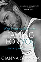 Falling For You (Bragan University, #3)