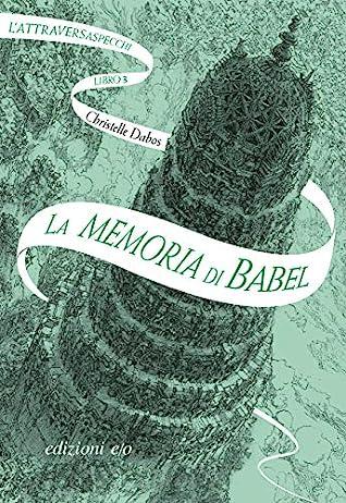 La memoria di Babel by Christelle Dabos