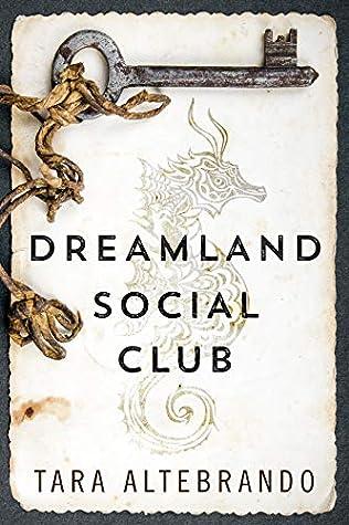 Ebook Dreamland Social Club By Tara Altebrando