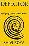 Defector: Escaping out of North Korea