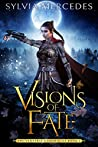 Visions of Fate (The Venatrix Chronicles, #2)