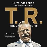 T. R.: The Last Romantic Lib/E