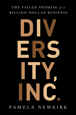 Diversity, inc. : the failed promise of a billion-dollar business / Pamela Newkirk