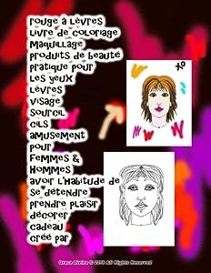 rouge � l�vres livre de coloriage maquillage produits de beaut� pratique pour les yeux l�vres visage sourcil cils amusement pour femmes & Hommes avoir l'habitude de se d�tendre prendre plaisir d�corer cadeau cr�� par Grace Divine