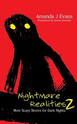 Nightmare Realities 2: More Scary Stories for Dark Nights