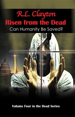 Risen from the Dead: Sequel to Dead & Dead for Real