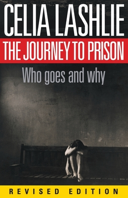 The Journey to Prison: Who Goes and Why