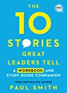 10 Stories Great Leaders Tell: A Workbook and Study Guide Companion