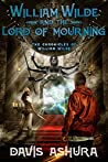 William Wilde and the Lord of Mourning: An Anchored Worlds novel (The Chronicles of William Wilde Book 5)