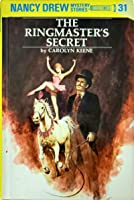 The Ringmaster's Secret (Nancy Drew Mystery Stories, #31)
