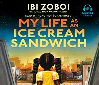 My Life as an Ice Cream Sandwich by Ibi Zoboi